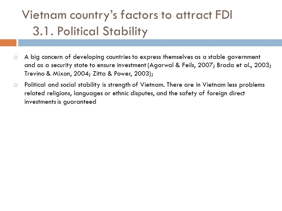 Vietnam country's factors to attract FDI 3.1. Political Stability
