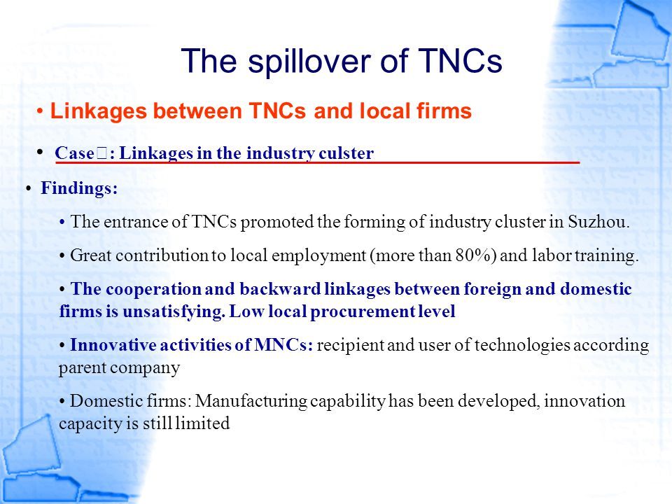 The spillover of TNCs Linkages between TNCs and local firms