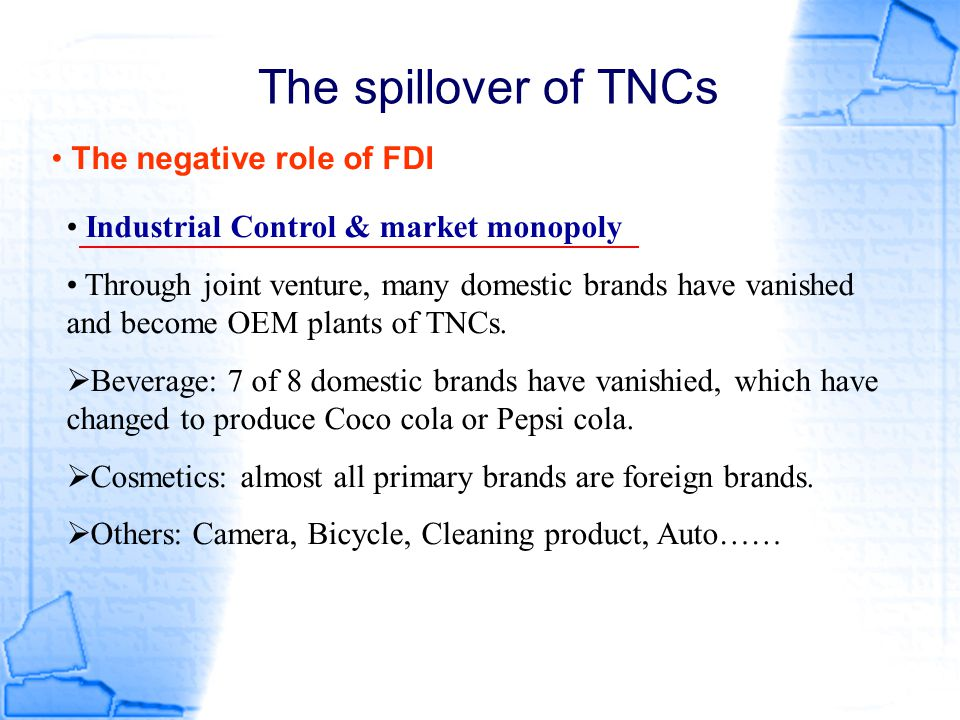 The spillover of TNCs The negative role of FDI