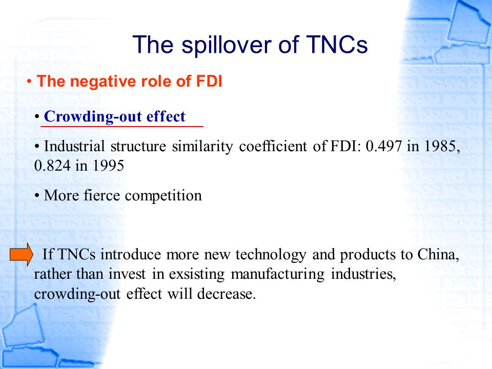 The spillover of TNCs The negative role of FDI Crowding-out effect