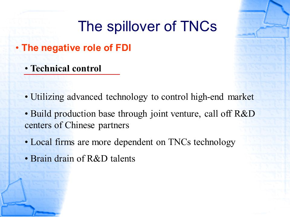 The spillover of TNCs The negative role of FDI Technical control
