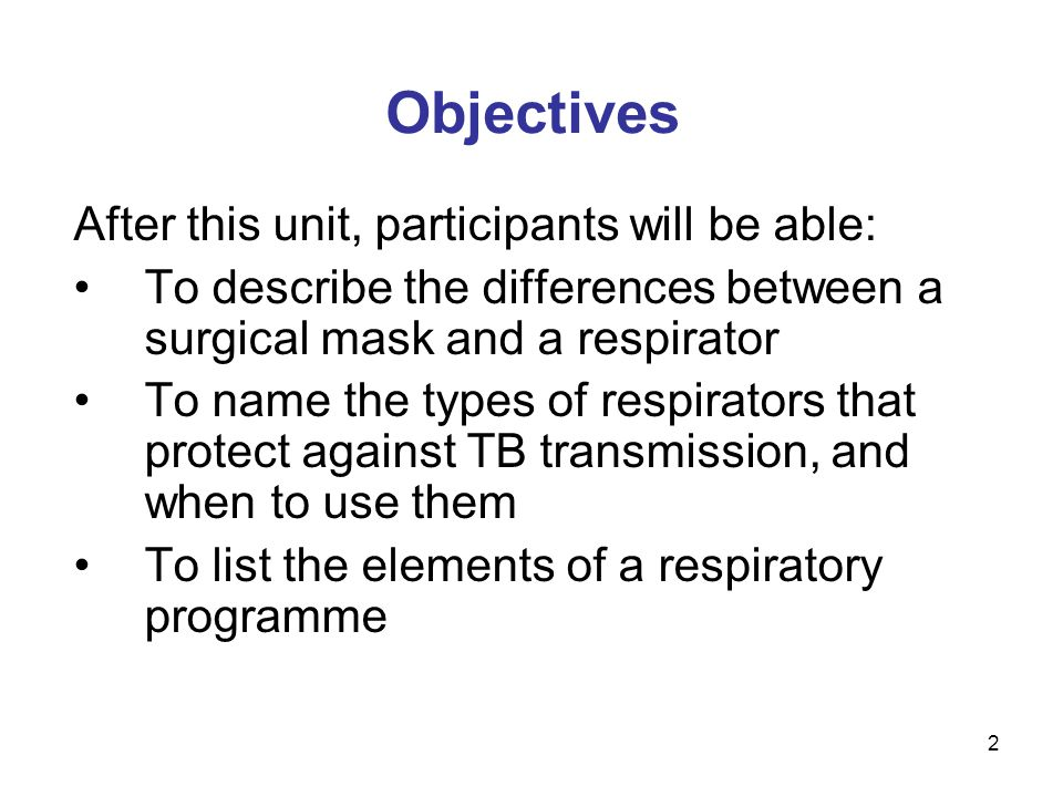 Objectives After this unit, participants will be able: