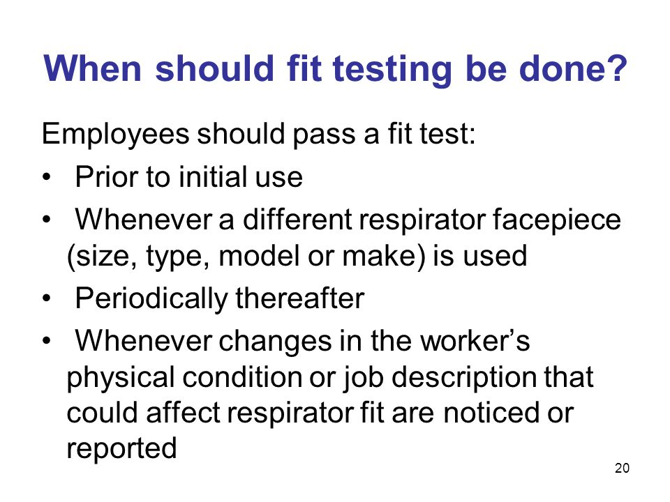 When should fit testing be done
