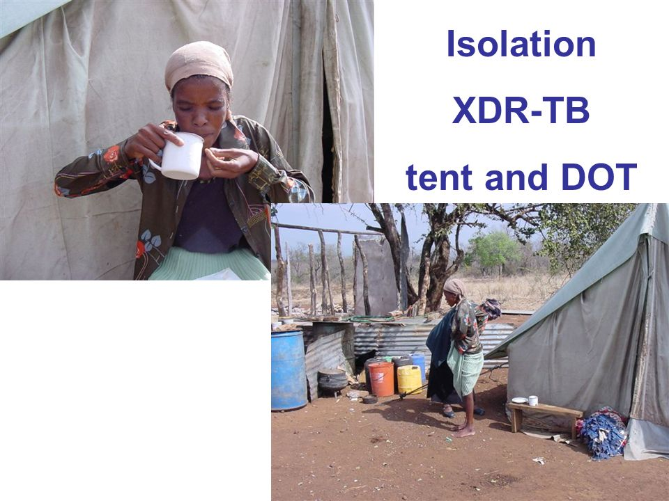 Isolation XDR-TB tent and DOT