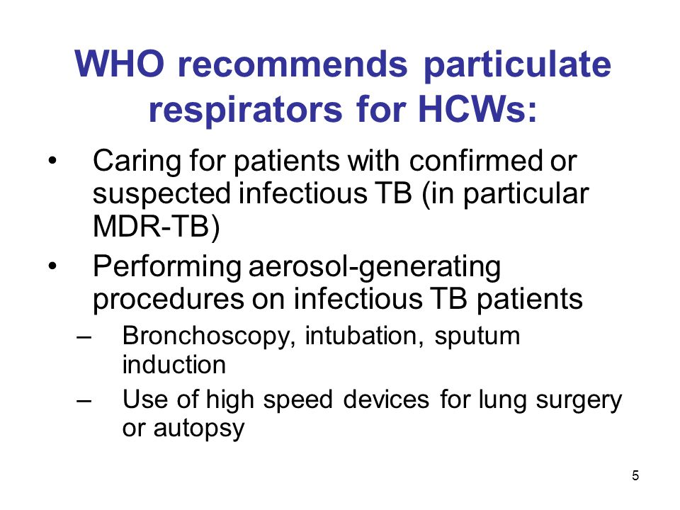 WHO recommends particulate respirators for HCWs: