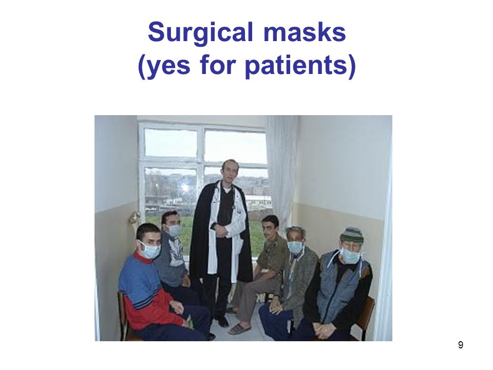 Surgical masks (yes for patients)