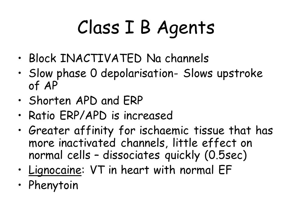 Class I B Agents Block INACTIVATED Na channels
