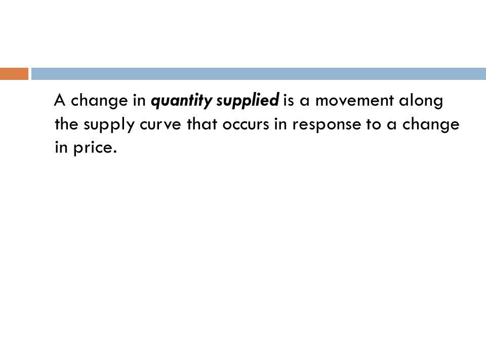A change in quantity supplied is a movement along the supply curve that occurs in response to a change in price.