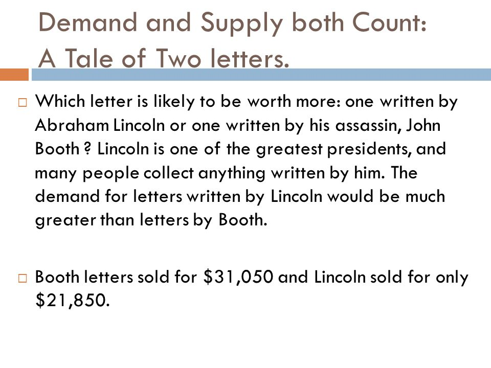 Demand and Supply both Count: A Tale of Two letters.