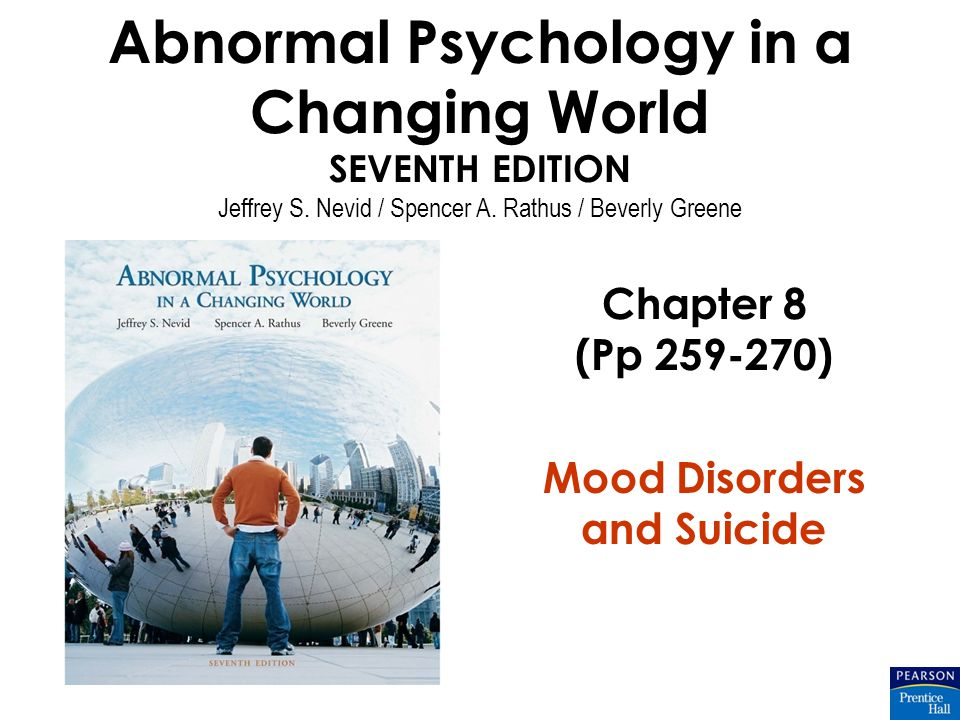 Chapter 8 (Pp 259-270) Mood Disorders and Suicide