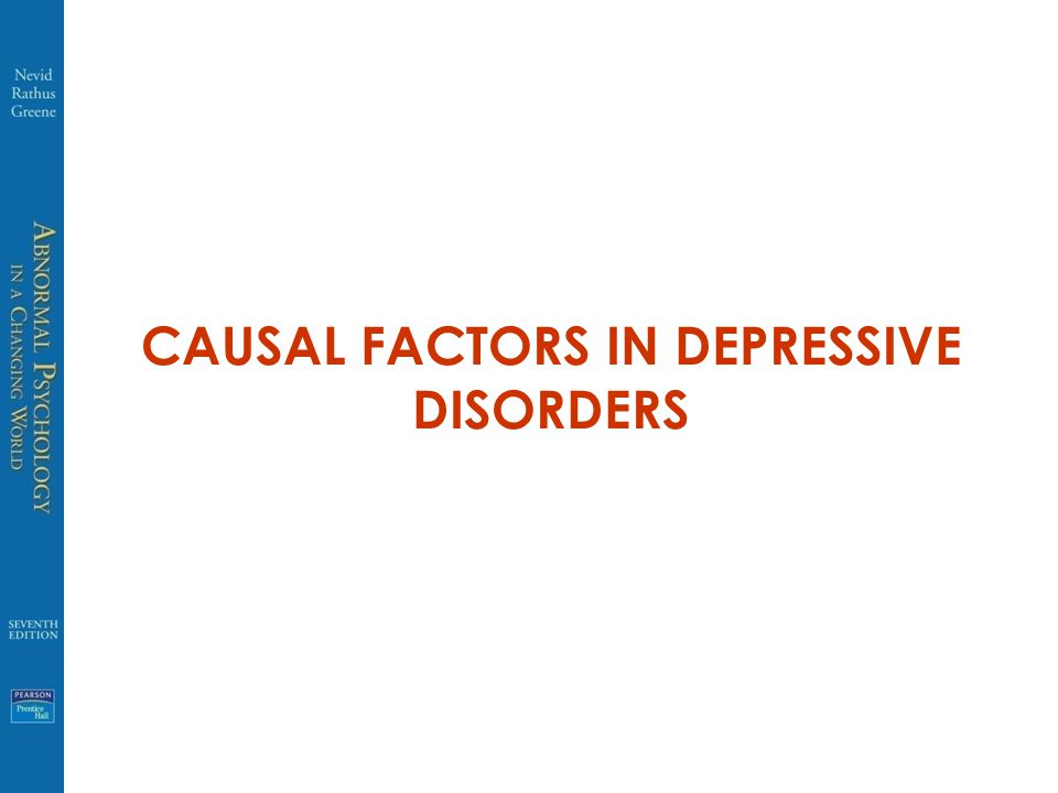 CAUSAL FACTORS IN DEPRESSIVE DISORDERS