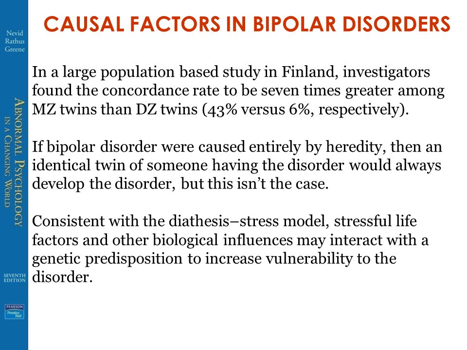 CAUSAL FACTORS IN BIPOLAR DISORDERS