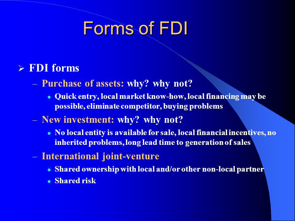 Forms of FDI FDI forms Purchase of assets: why why not