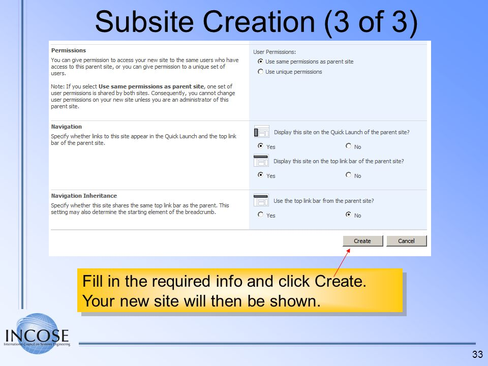 Subsite Creation (3 of 3) Fill in the required info and click Create.