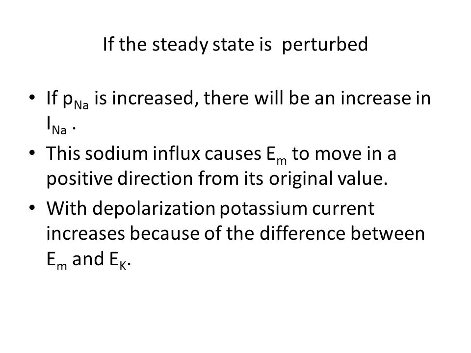 If the steady state is perturbed