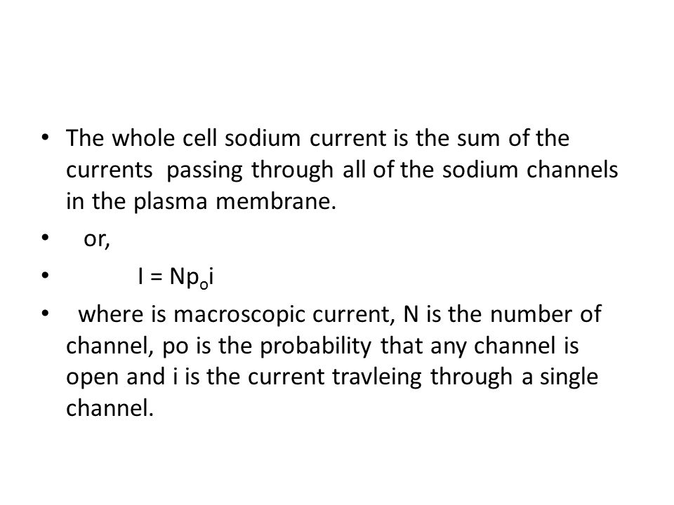 The whole cell sodium current is the sum of the currents passing through all of the sodium channels in the plasma membrane.