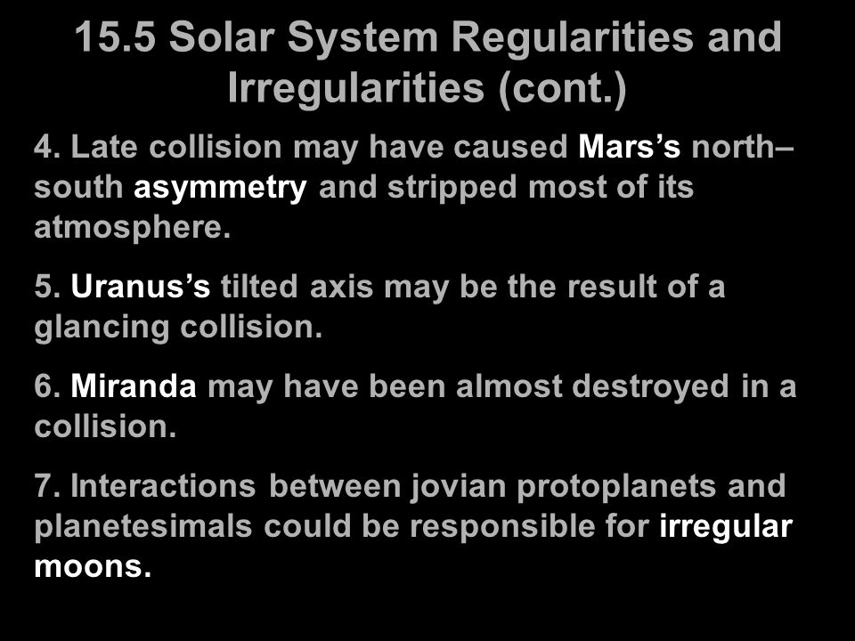 15.5 Solar System Regularities and Irregularities (cont.)