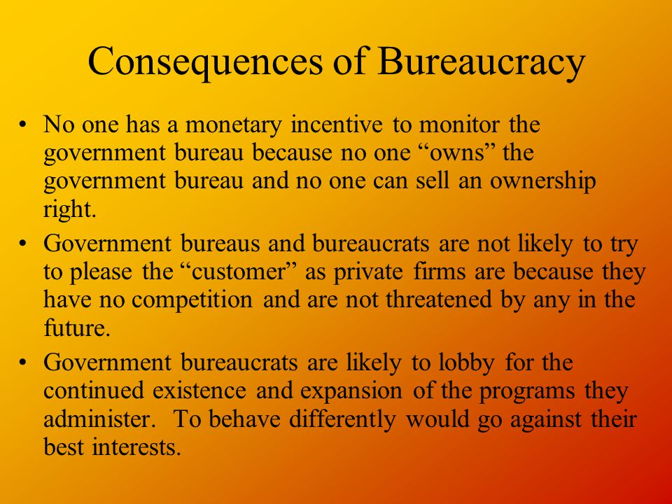 Consequences of Bureaucracy