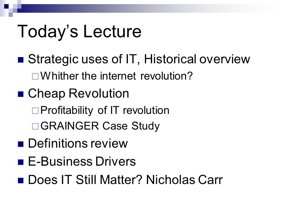 Today's Lecture Strategic uses of IT, Historical overview