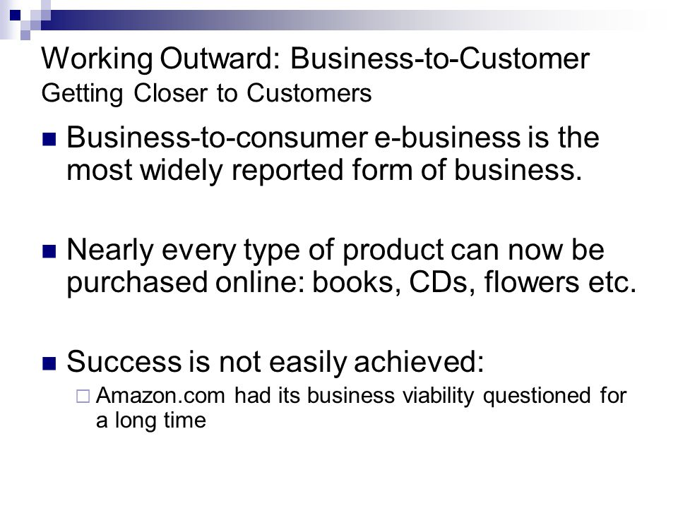 Working Outward: Business-to-Customer Getting Closer to Customers
