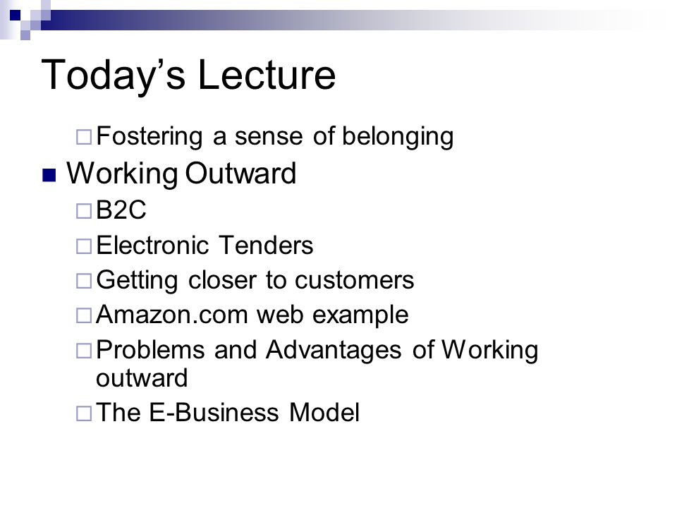 Today's Lecture Working Outward Fostering a sense of belonging B2C