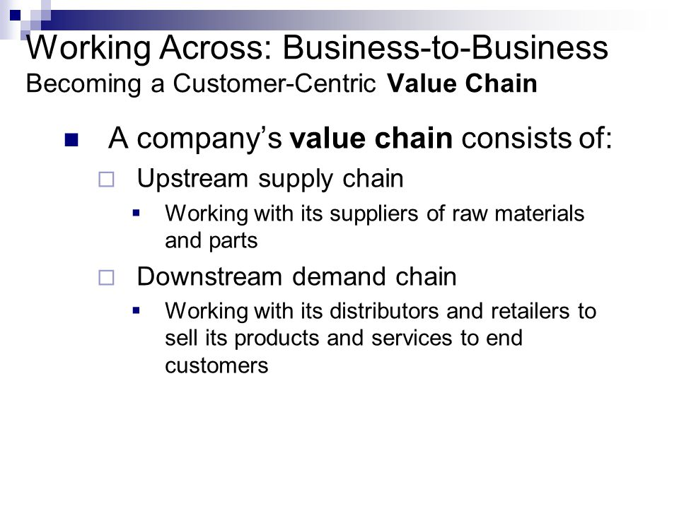 Working Across: Business-to-Business Becoming a Customer-Centric Value Chain
