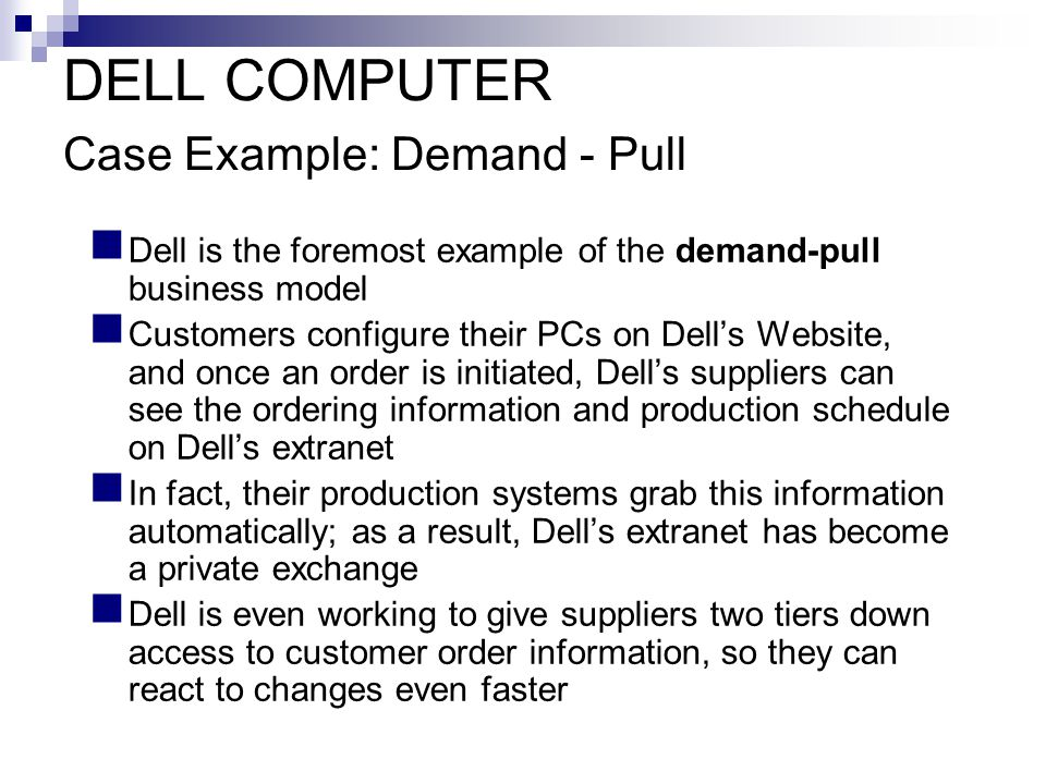 DELL COMPUTER Case Example: Demand - Pull