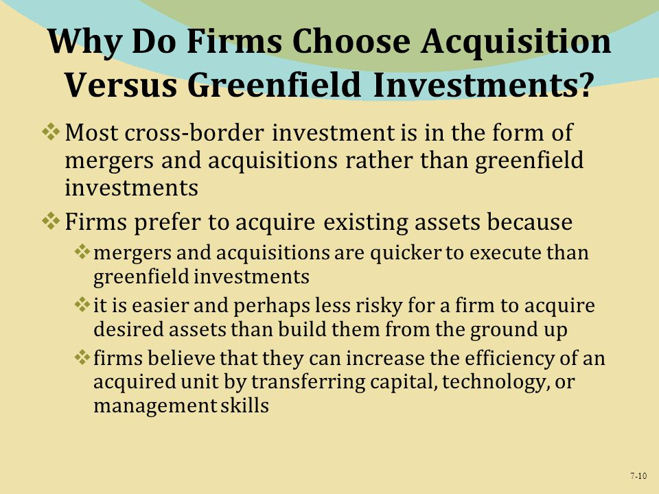Why Do Firms Choose Acquisition Versus Greenfield Investments