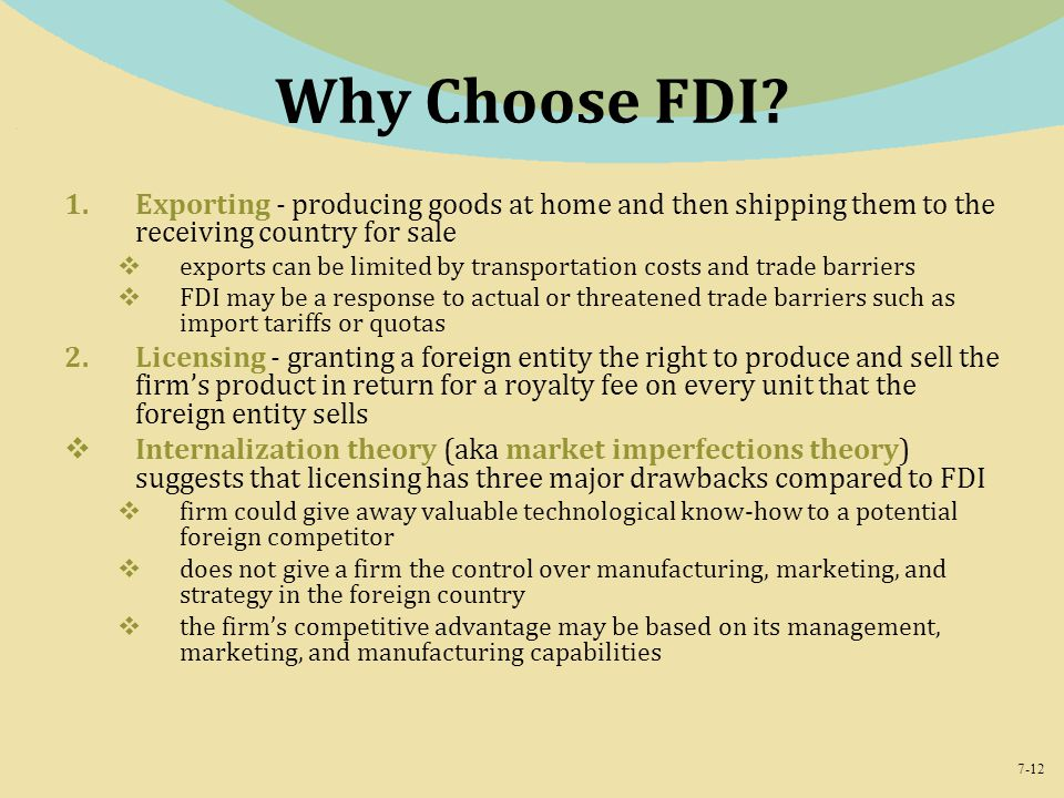 Why Choose FDI Exporting - producing goods at home and then shipping them to the receiving country for sale.
