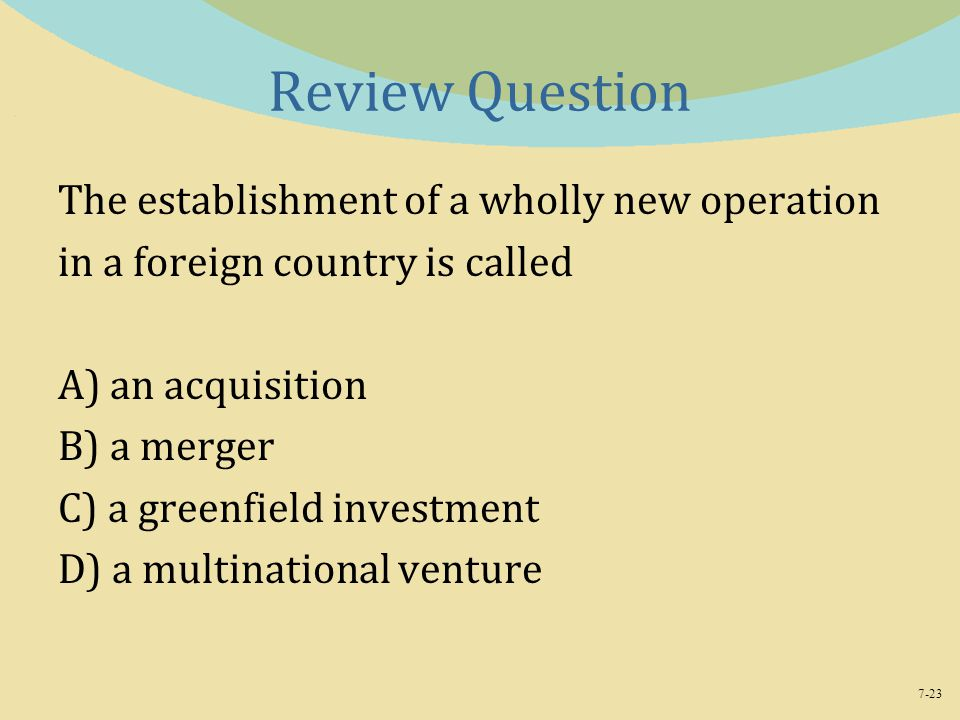 Review Question The establishment of a wholly new operation