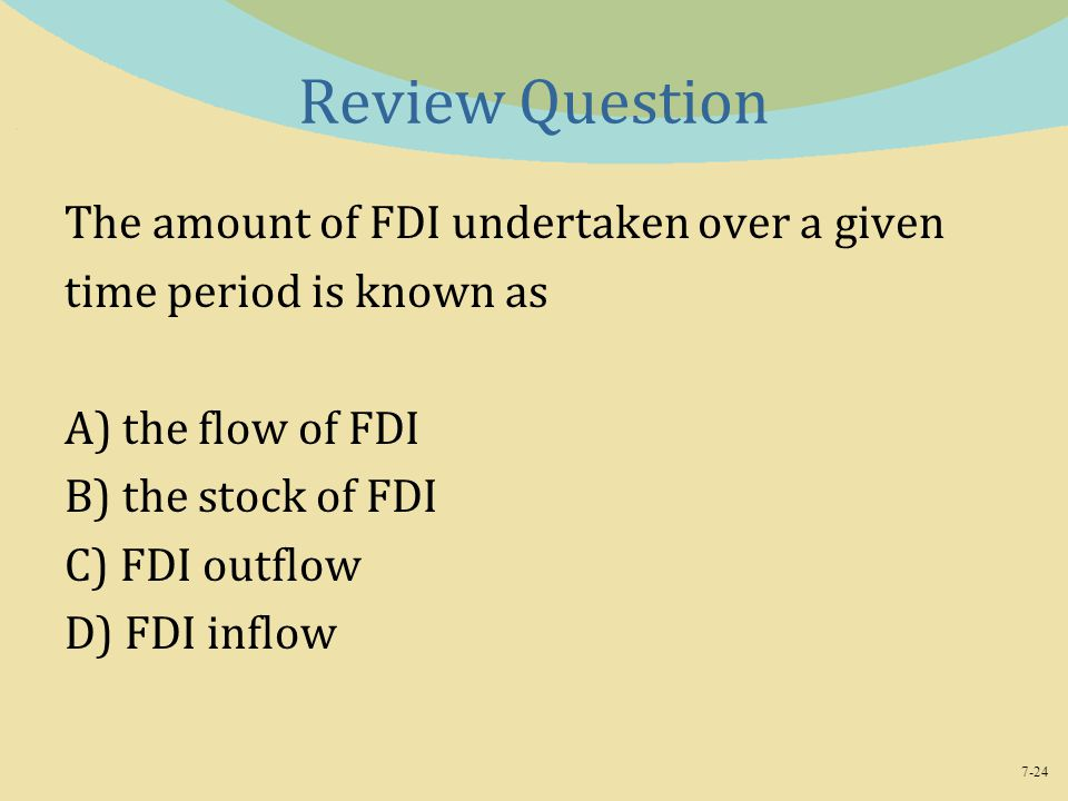Review Question The amount of FDI undertaken over a given