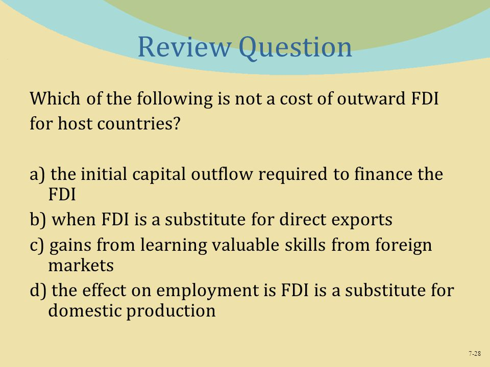 Review Question Which of the following is not a cost of outward FDI