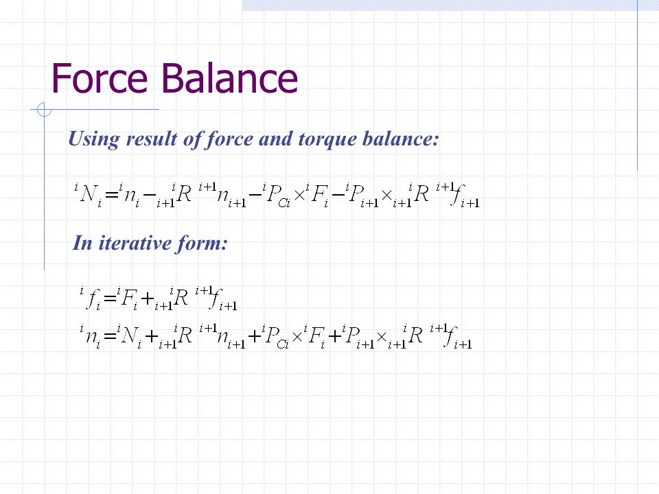 Force Balance Using result of force and torque balance: