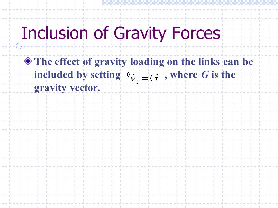 Inclusion of Gravity Forces