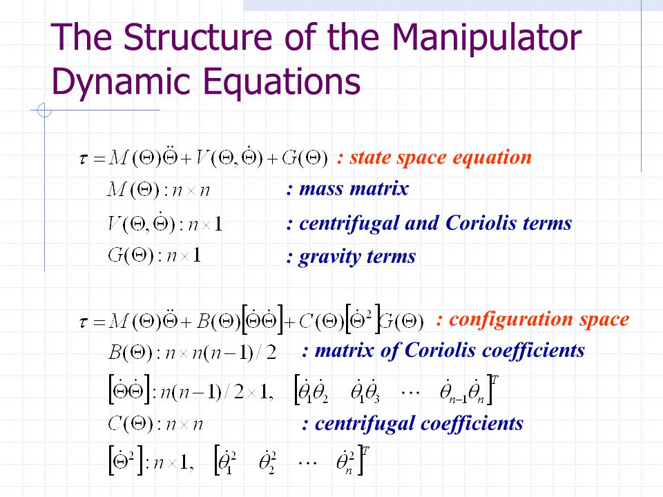 The Structure of the Manipulator Dynamic Equations