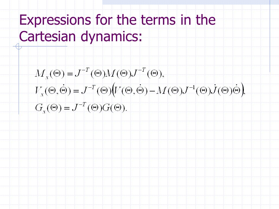 Expressions for the terms in the Cartesian dynamics: