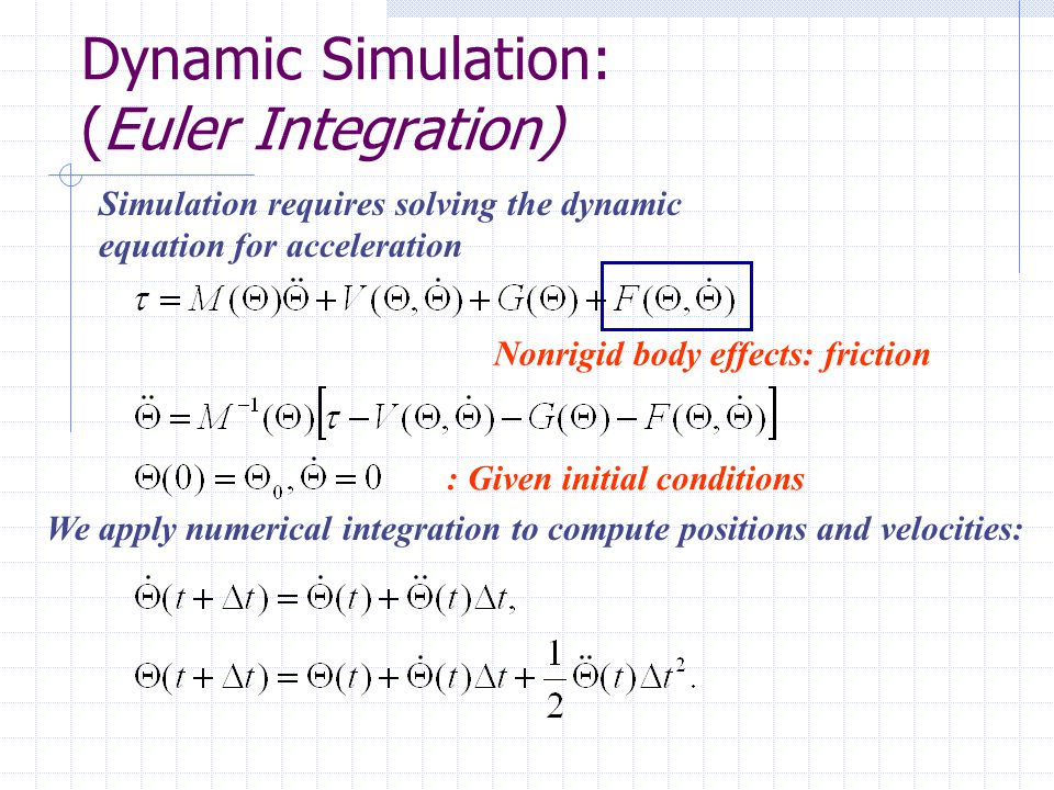 Dynamic Simulation: (Euler Integration)