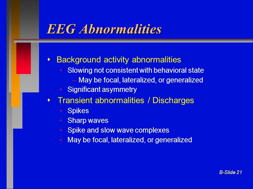 EEG Abnormalities  Background activity abnormalities