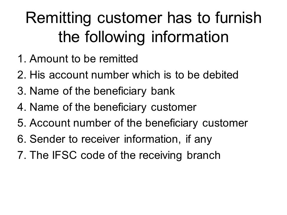 Remitting customer has to furnish the following information