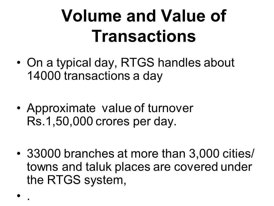Volume and Value of Transactions