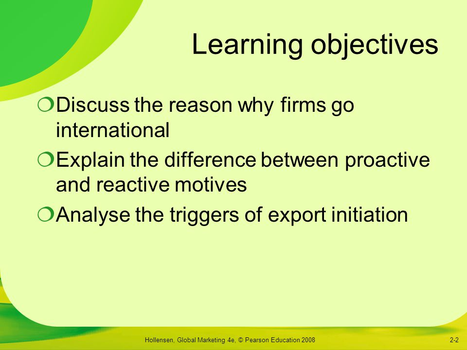 Learning objectives Discuss the reason why firms go international
