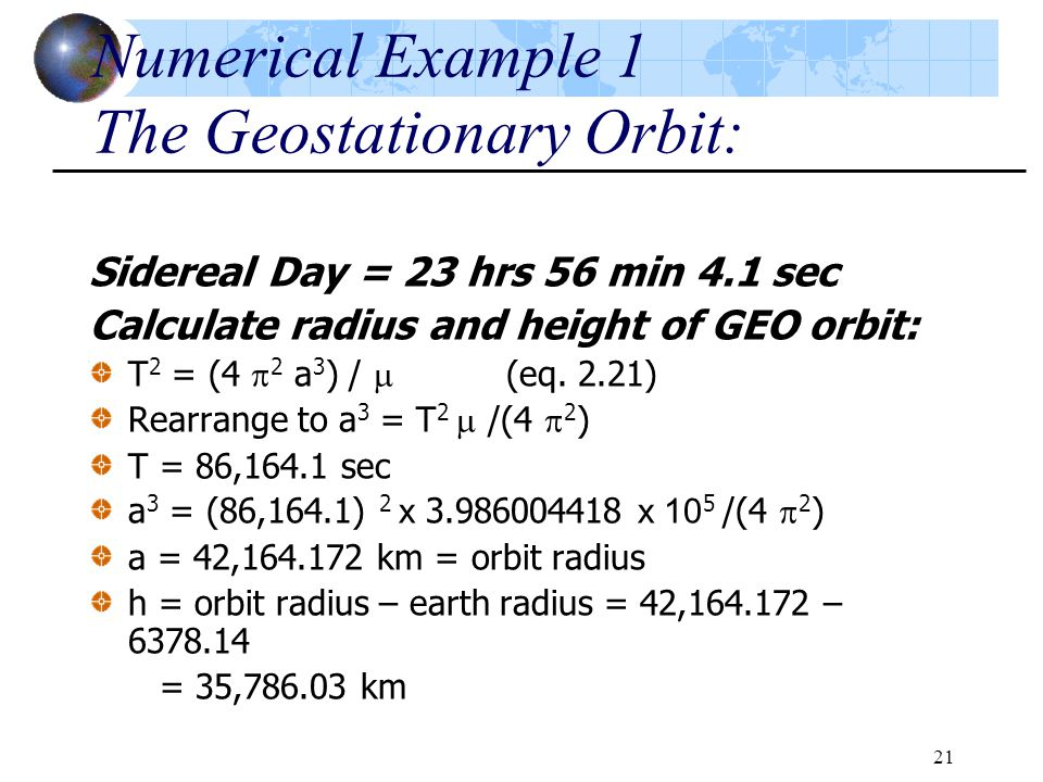 Numerical Example 1 The Geostationary Orbit: