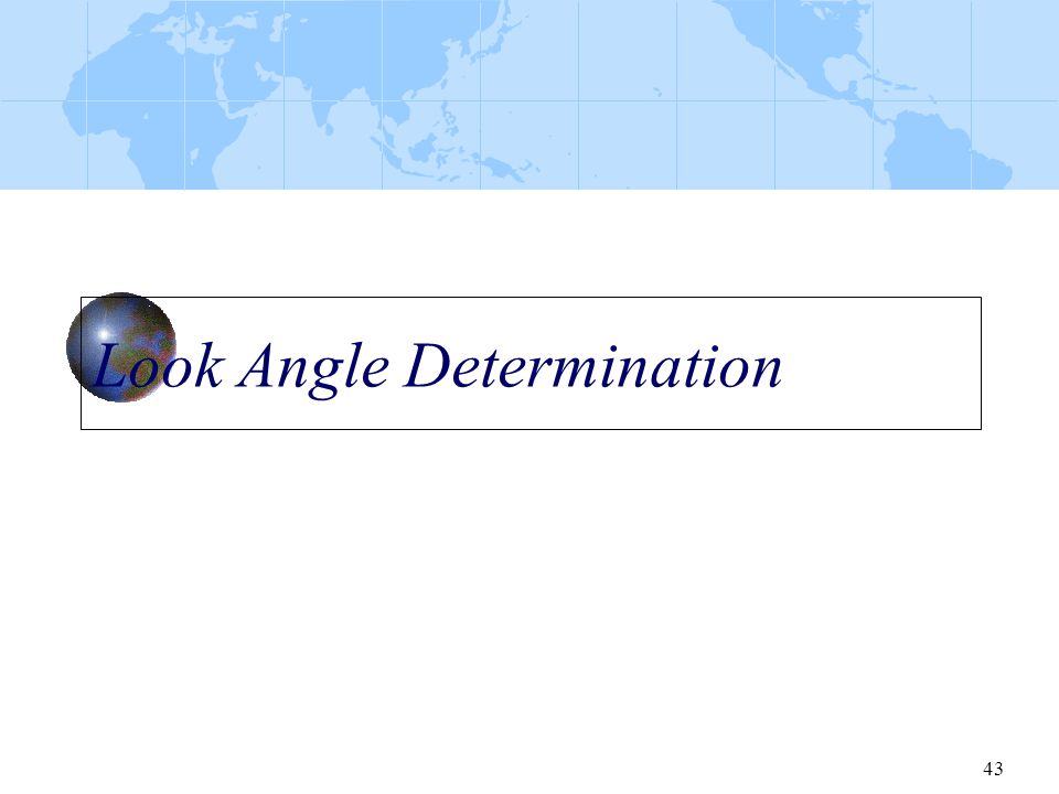 Look Angle Determination