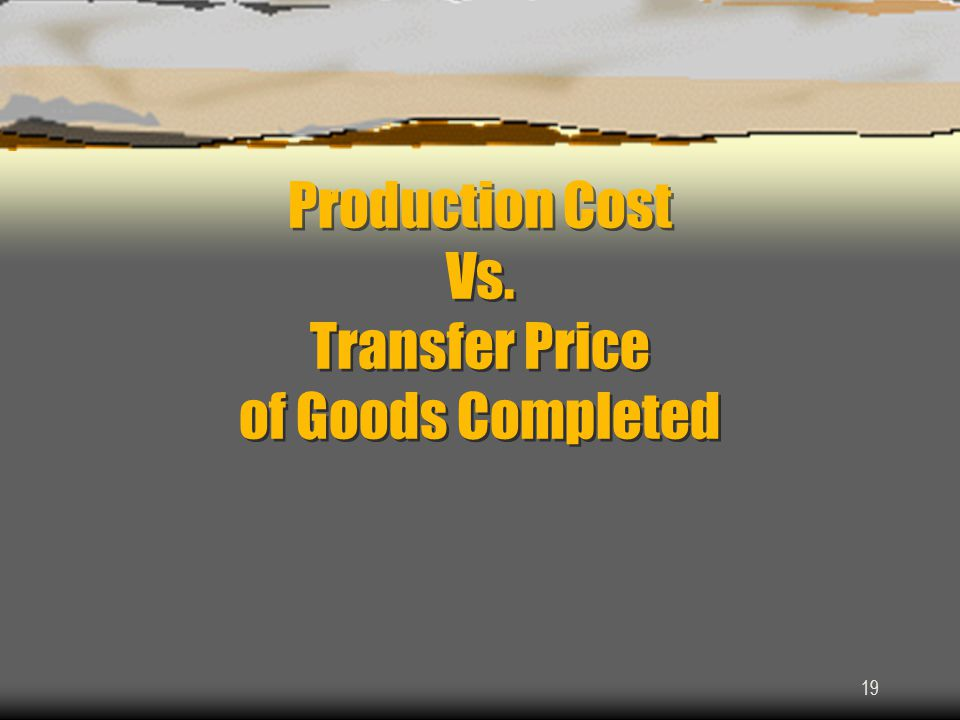 Production Cost Vs. Transfer Price of Goods Completed