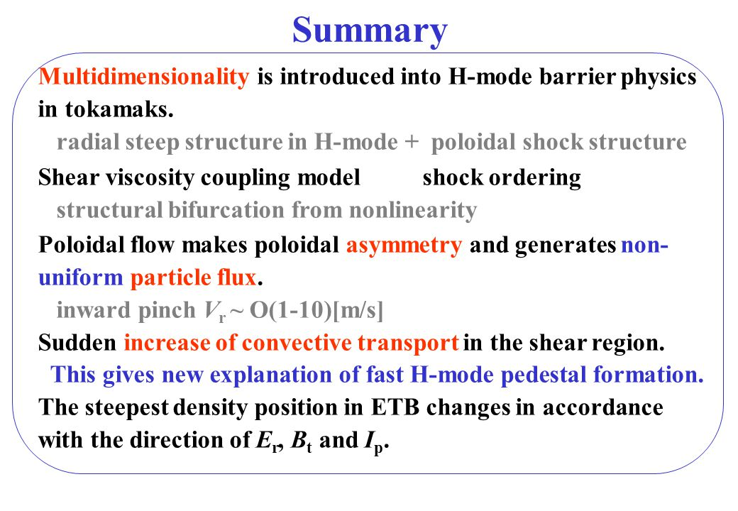 Summary Multidimensionality is introduced into H-mode barrier physics in tokamaks. radial steep structure in H-mode + poloidal shock structure.