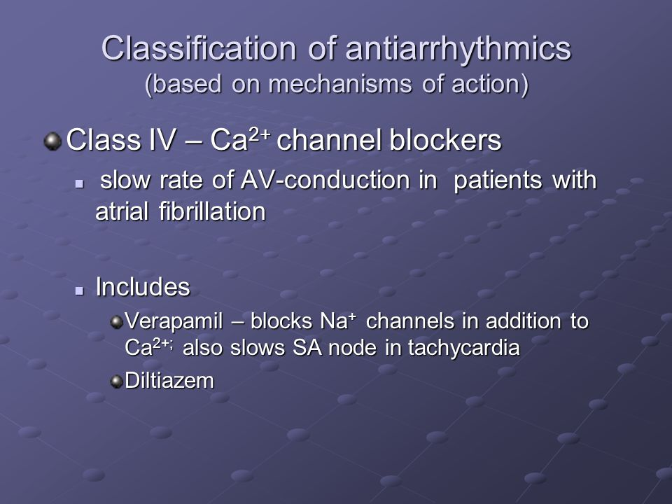 Classification of antiarrhythmics (based on mechanisms of action)