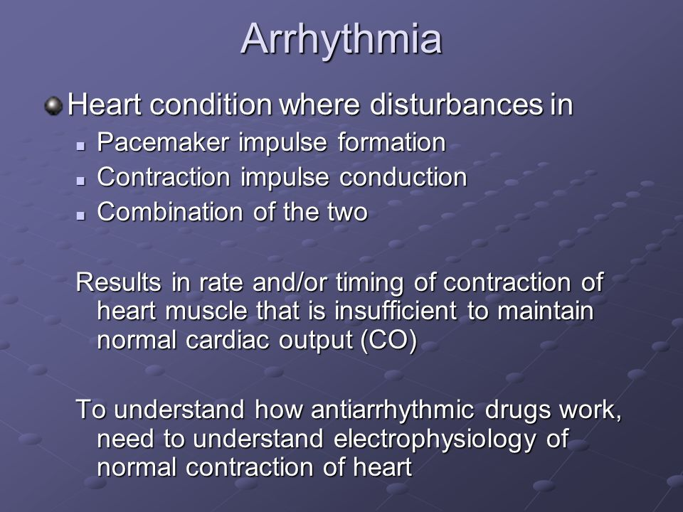 Arrhythmia Heart condition where disturbances in