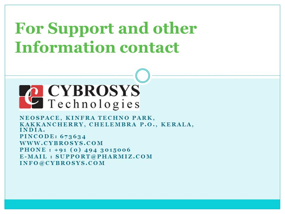 For Support and other Information contact