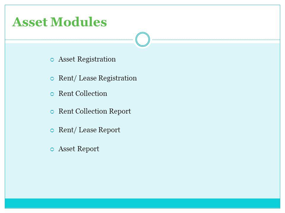 Asset Modules Asset Registration Rent/ Lease Registration