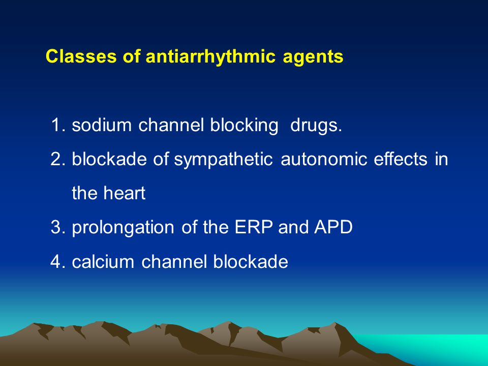 Classes of antiarrhythmic agents